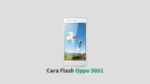 Cara Flash Oppo 3001