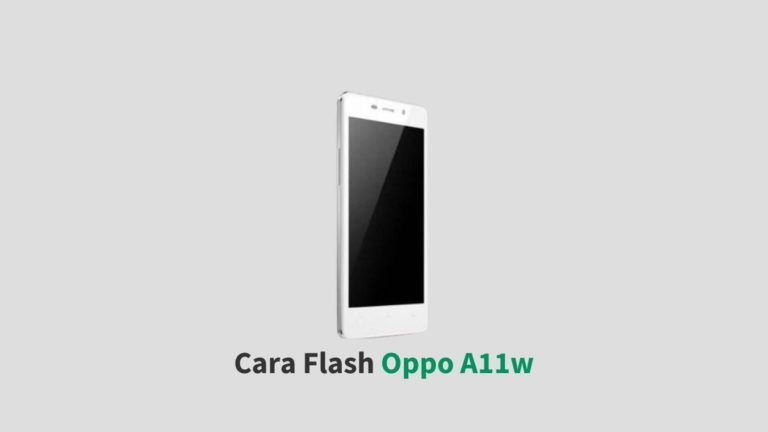 Cara Flash Oppo A11w
