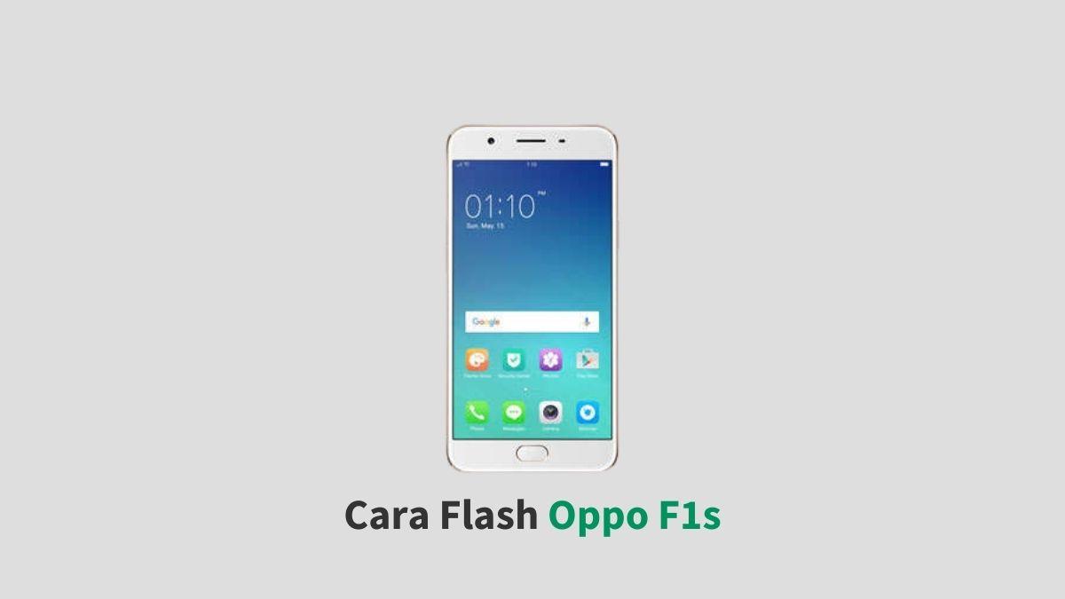 Cara Flash Oppo F1s