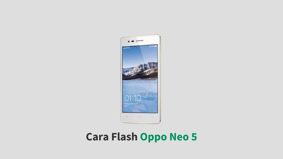 Cara Flash Oppo Neo 5