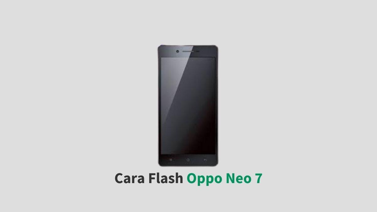 Cara Flash Oppo Neo 7