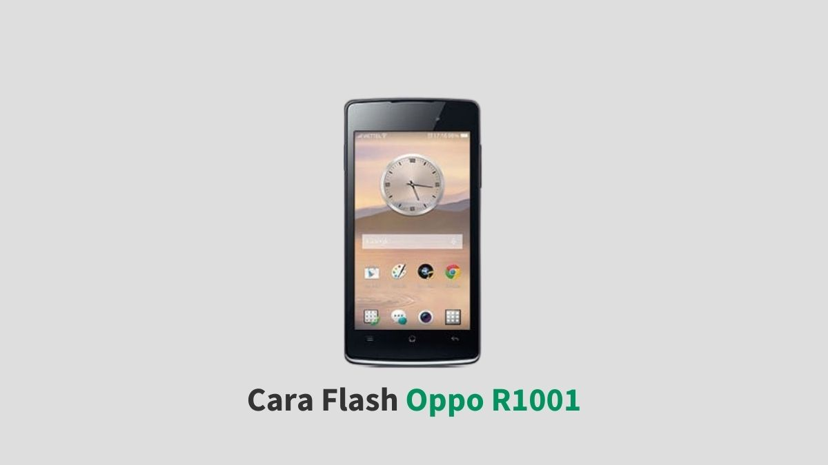 Cara Flash Oppo R1001
