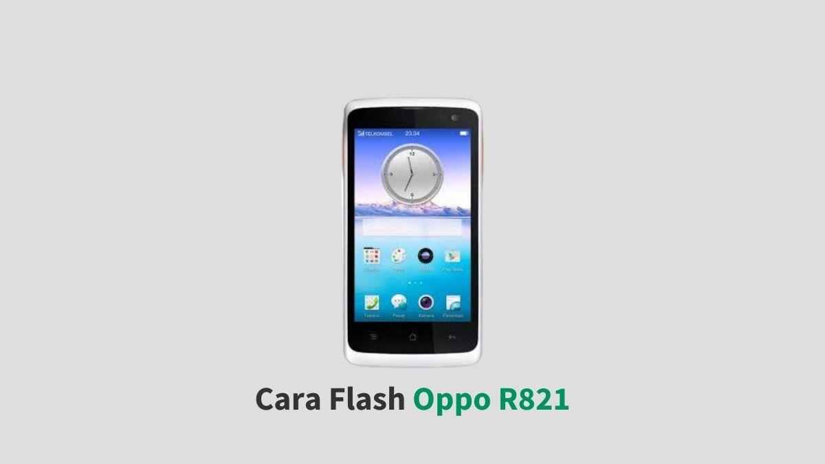 Cara Flash Oppo R821
