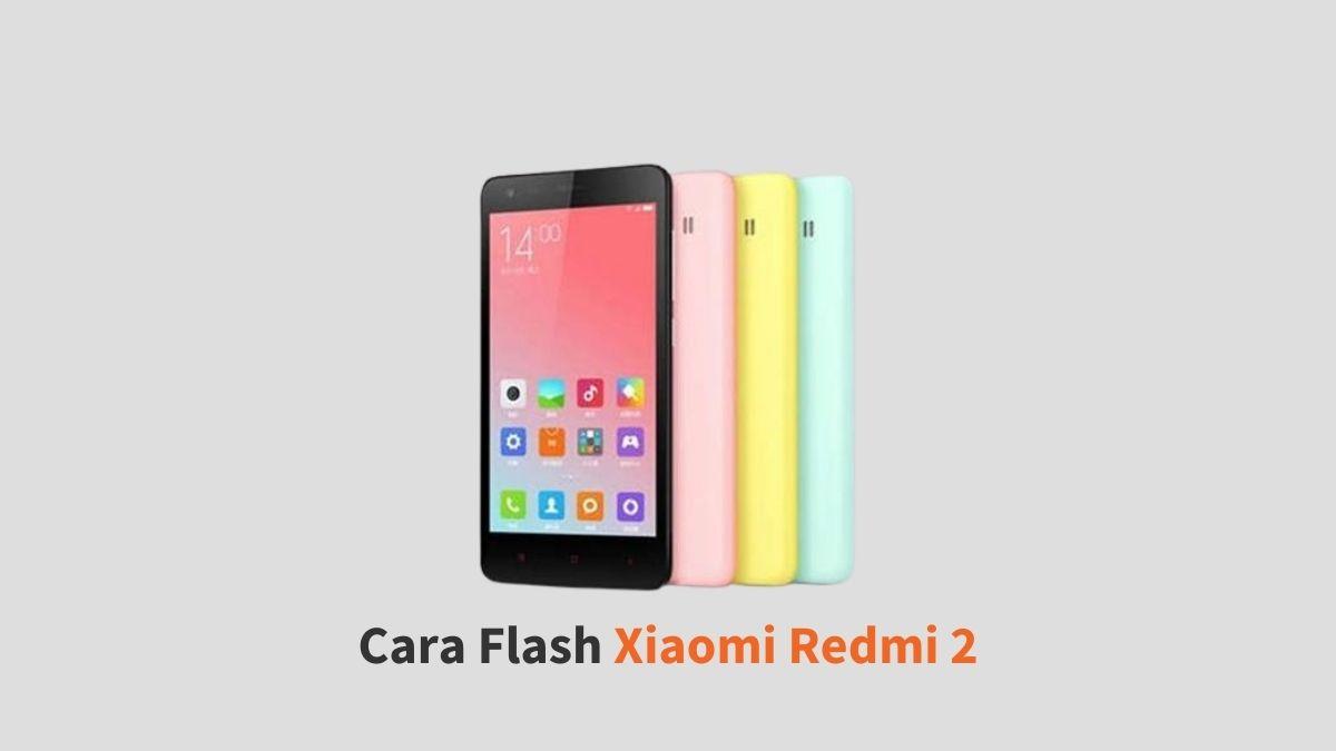 Cara Flash Xiaomi Redmi 2