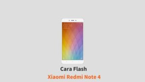 Cara Flash Xiaomi Redmi Note 4