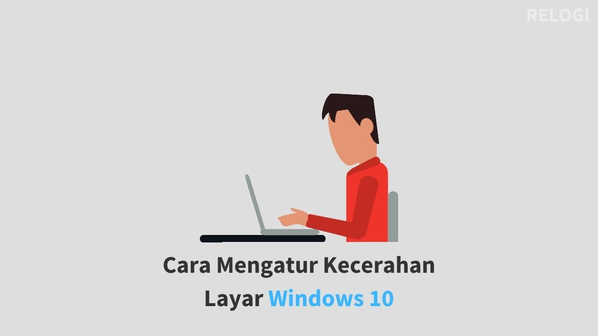 Cara Mengatur Kecerahan Layar Windows 10